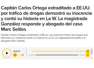 Video - Capitán Carlos Ortega Extraditado A EE.UU. Por Tráfico De Drogas Demostró Su Inocencia